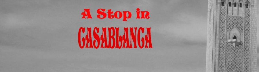A Stop in Casablanca banner copy