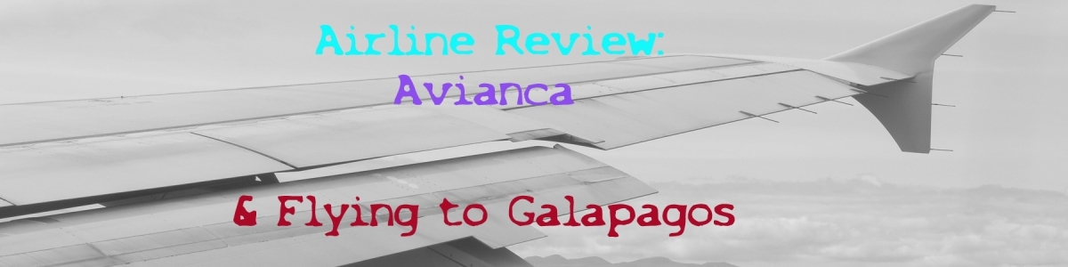 Airline Review - Avianca to Galapagos!