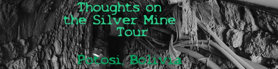 thoughts-on-the-silver-mine-tour-potosi-banner