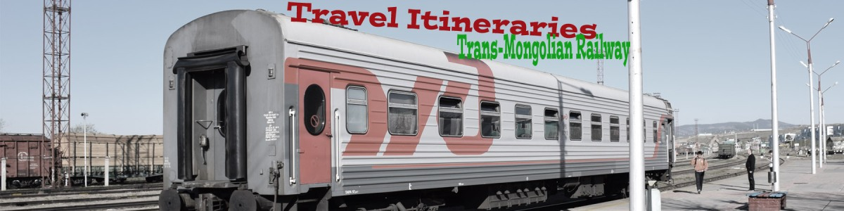 Travel Itinerary - Trans-Mongolian Railway