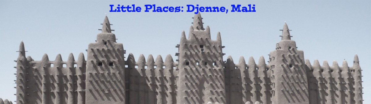 Small Places - Djenne, Mali