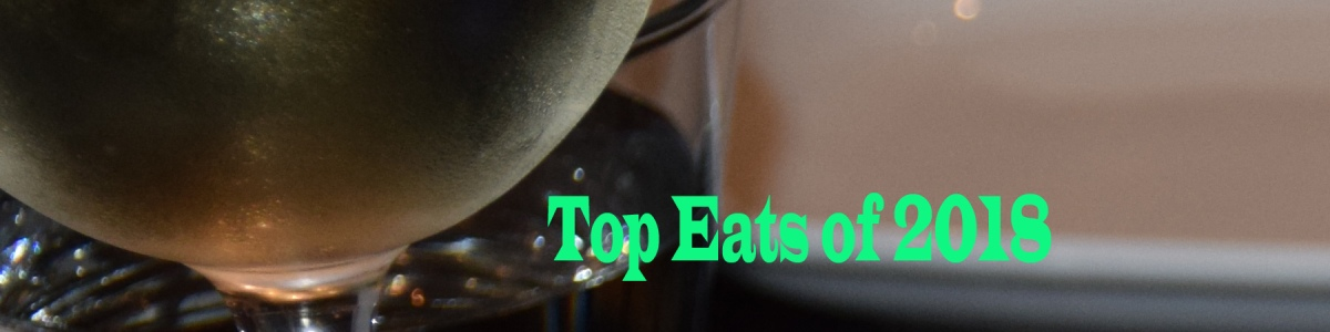 My Top Eats of 2018