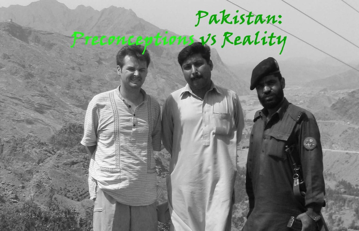 Pakistan - Preconceptions Versus Reality