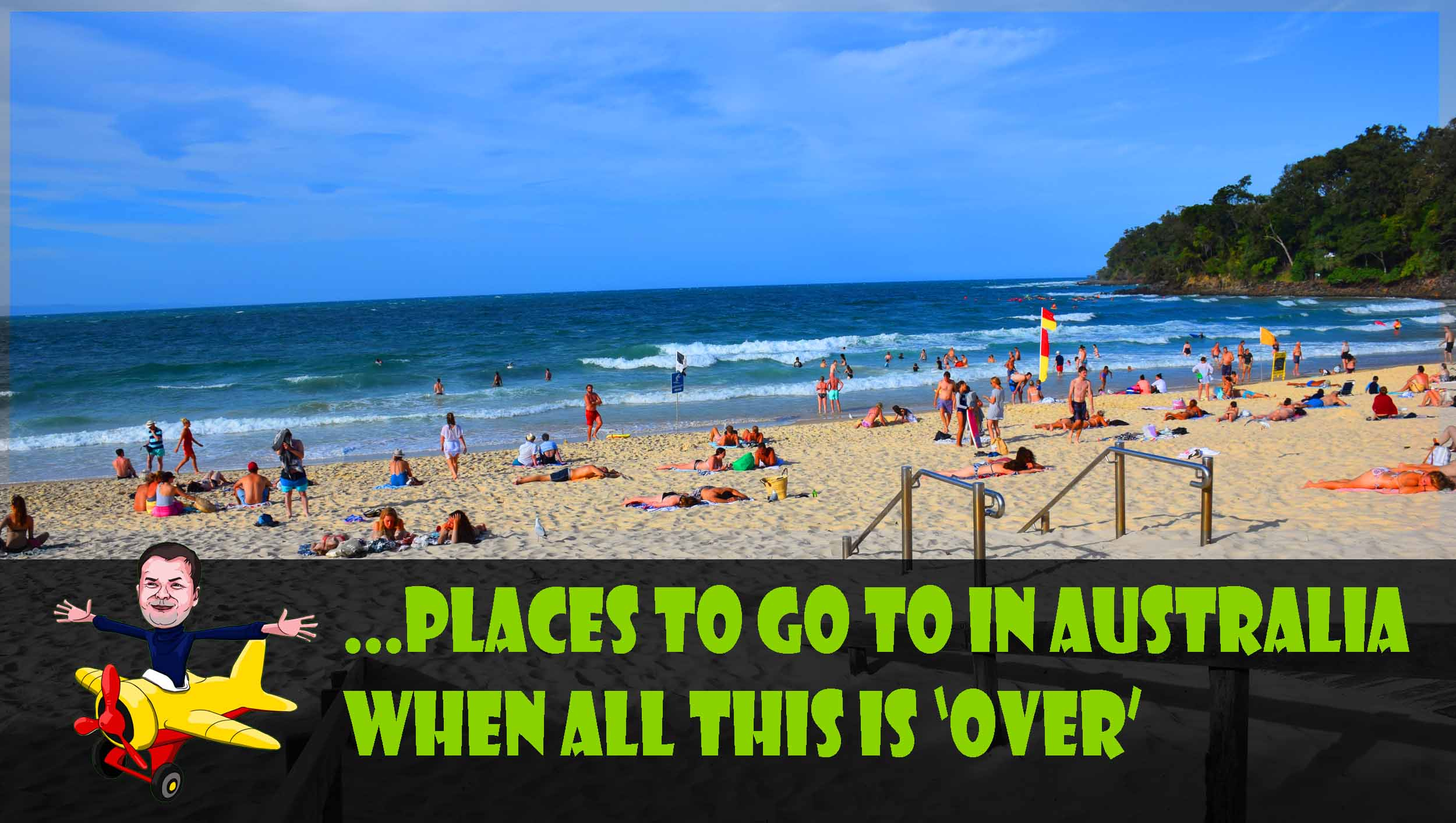 Places To Get To In Australia Once This Thing Is Over Andy S World Journeys